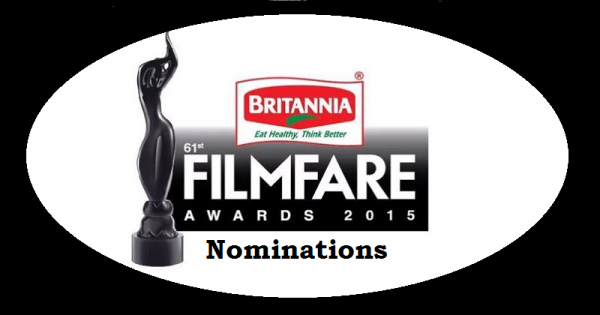 61st Britannia Filmfare Awards 2016 Nominations