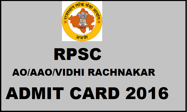 Rajasthan PSC Admit Card 2016: Download For AO AAO & Vidhi Rachnakar Posts