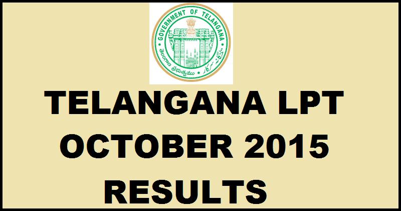 Telangana LPT October 2015 Results Declared| Check Here