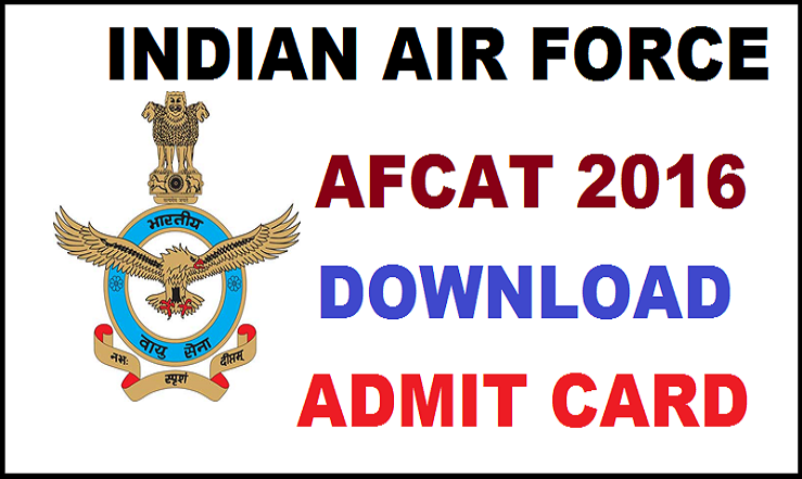 AFCAT 2016 Admit Card Released| Download Here @ careerairforce.nic.in