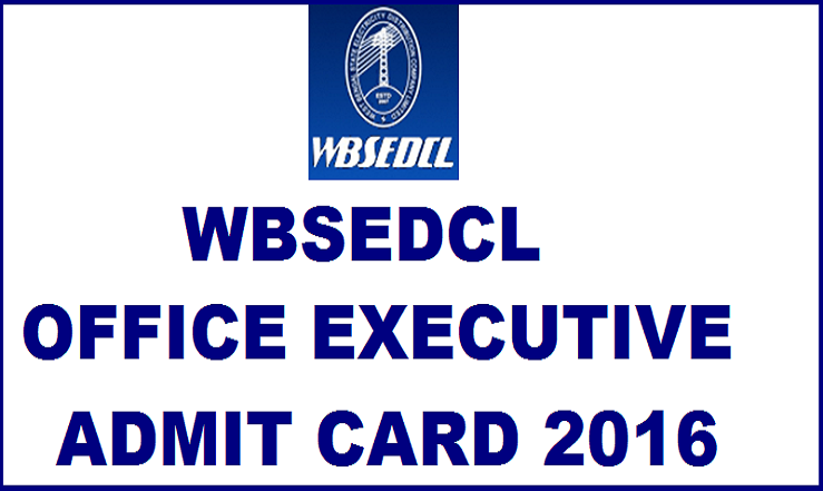 WBSEDCL Admit Card 2016 Released: Download For Office Executive Junior Executive Assistant Manager Here