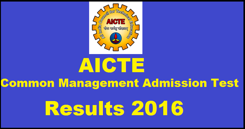 AICTE CMAT 2016 Results| Check Merit List, Cut Off Marks @ aicte.cmat.in
