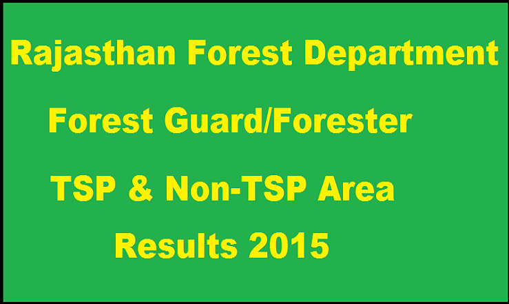 Rajasthan Forest Guard/Forester Results 2015: Check Scheduled & Non-Scheduled Area Results Here