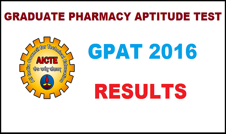 GPAT 2016 Results Declared| Download Score Card @ aicte-gpat.in