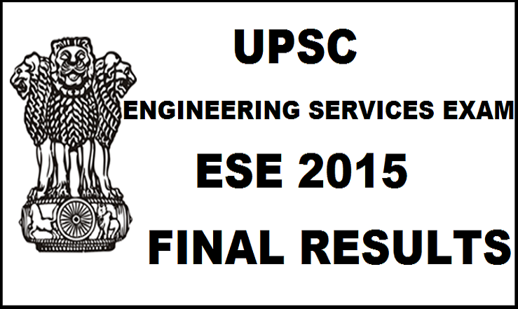 UPSC Engineering Services Exam 2015 Final Results Declared: Check ESE Interview Results @ upsc.gov.in