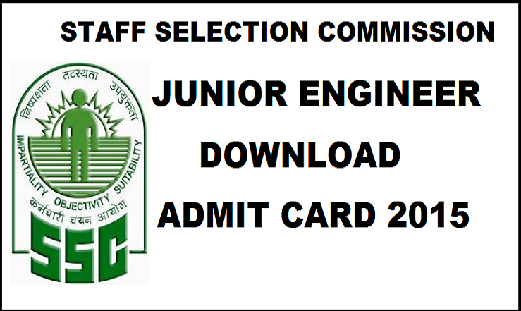 SSC JE Admit Card 2015| Download Junior Engineer Hall Tickets @ ssc.nic.in
