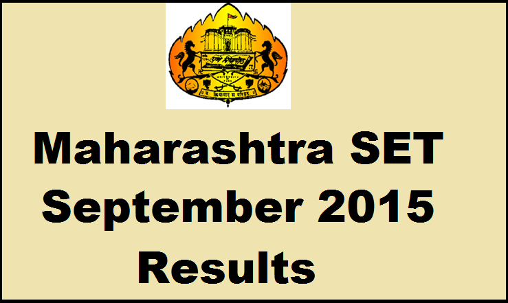 Maharashtra SET September 2015 Results Declared| Check MH SET Results Here