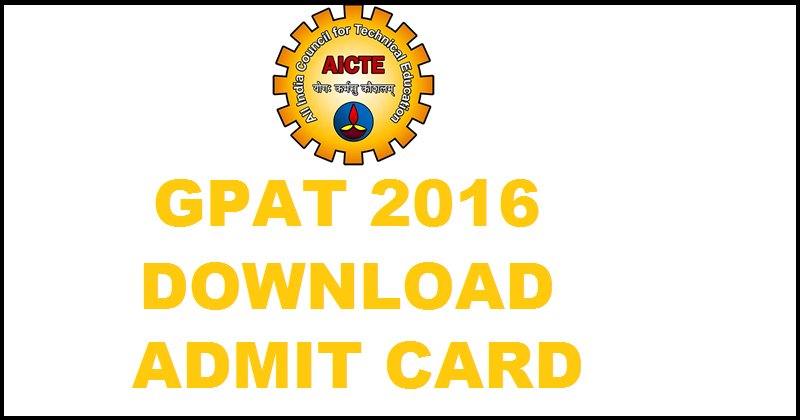GPAT 2016 Admit Card Available Now: Download Here