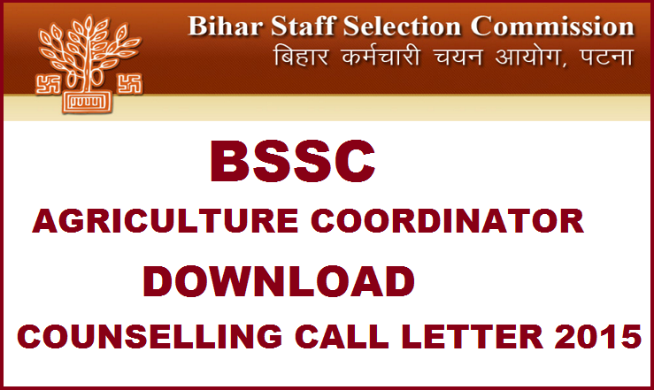 BSSC Agriculture Coordinator Counselling Call Letter 2015