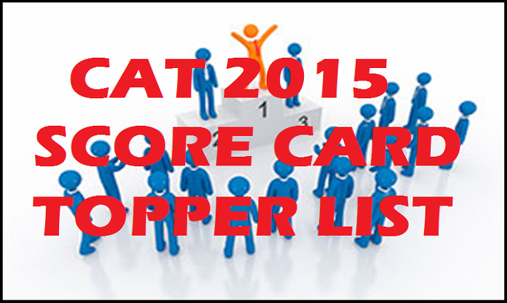 CAT 2015 Toppers List Score Card| Download Here @ iitmcat.ac.in