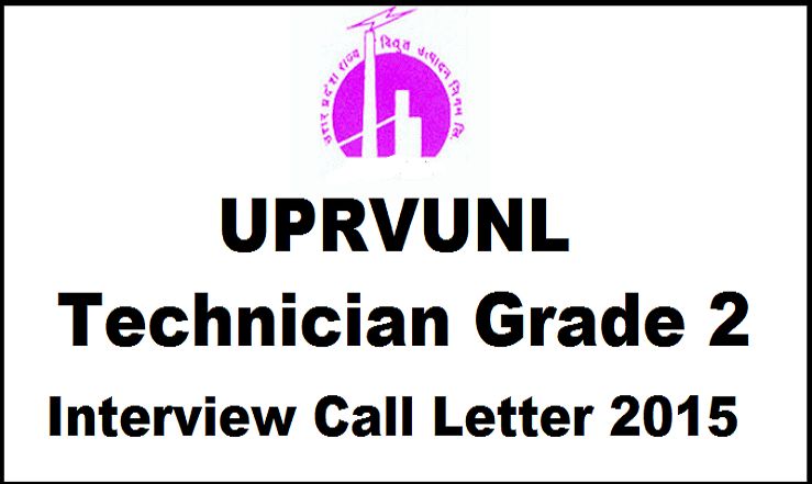 UPRVUNL Technician Grade 2 Interview Call Letter 2015 Available Now: Download @ uprvunl.org