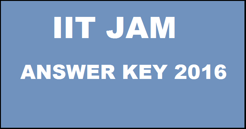 IIT JAM 2016 Answer Key| Download With Expected Cutoff Marks
