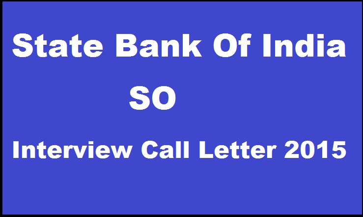 SBI Specialist Officer Interview Call Letter 2015