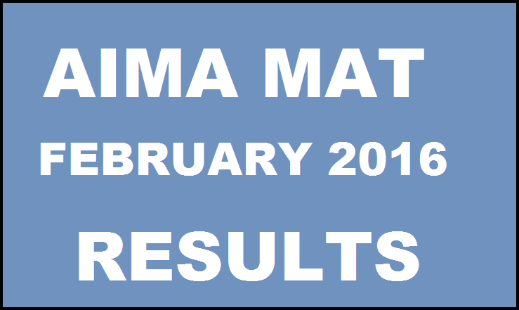 MAT Results February 2016 Declared @ www.aima.in