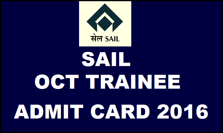 SAIL BSL OCT Trainee Admit Card 2016 Released @ www.sail.co.in  Download Here For 6th March Exam