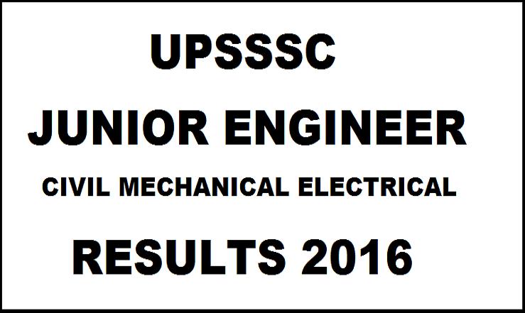 UPSSSC JE Results 2016 For Civil Electrical Mechanical Declared @ upsssc.gov.in
