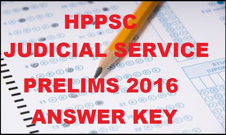 HPPSC Judicial Service Prelims Answer Key 2016 For 28th Feb Exam  Download PDF with Expected Cutoff Marks