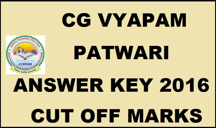 CG Vyapam Patwari Answer Key 2016| Check Solutions For 28th Feb Exam With Cutoff Marks