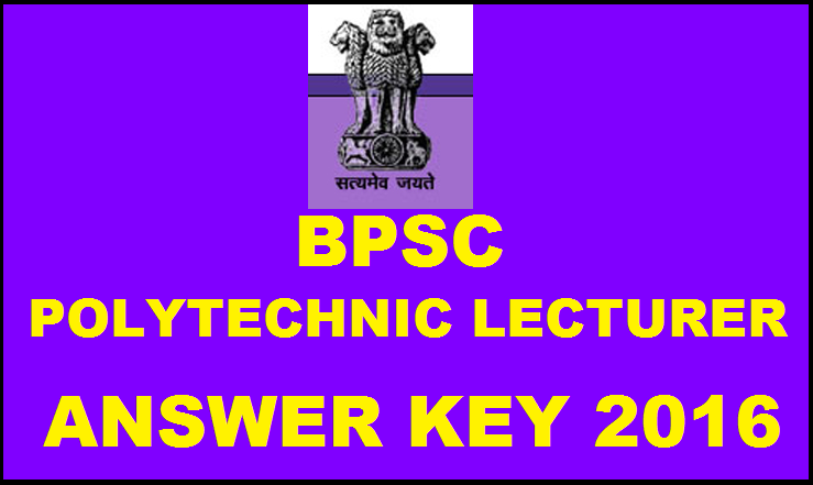 BPSC Polytechnic Lecturer Answer Key Cutoff Marks 2016| Check Here @ www.bpsc.bih.nic.in