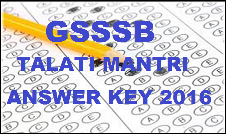 GSSSB Talati Mantri Answer Key 2016 For 28th Feb Exam With Cutoff Marks