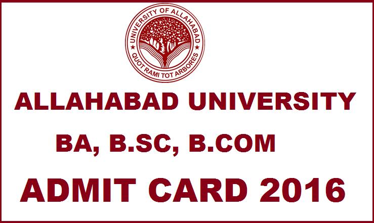 Allahabad University Admit Card 2016  Download AU UG B.Com B.SC BA Hall Tickets @