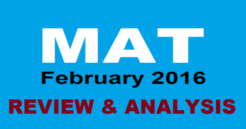 MAT Feb 2016 Review & Analysis For Computer Based Test| Check MAT 2016 Cut Off Marks For Various Institutes