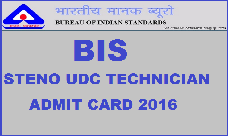 BIS Admit Card 2016 For Stenographer Technician UDC| Download @ www.bis.org.in