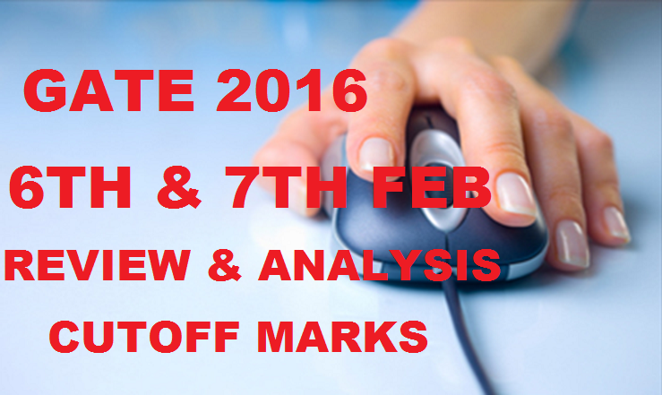 Gate 2016 Answer Key CS, EC, EE question Papers Feb 6,7 Review Cut Off Marks