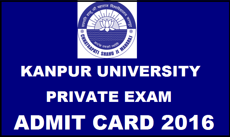 Kanpur University Admit Card 2016| Download CSJMU Private Exam Hall Ticket Here