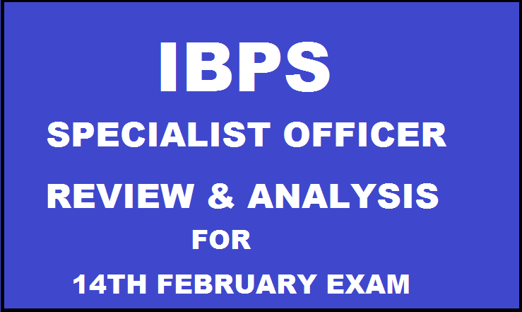 IBPS SO 2016 Review & Analysis With Expected Cutoff Marks For 14th Feb Exam