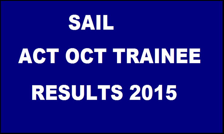 SAIL Bhilai ACT OCT Trainee Result 2015| Check List of Selected Candidates for Interview