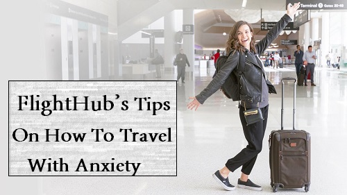 FlightHub's Tips On How To Travel With Anxiety