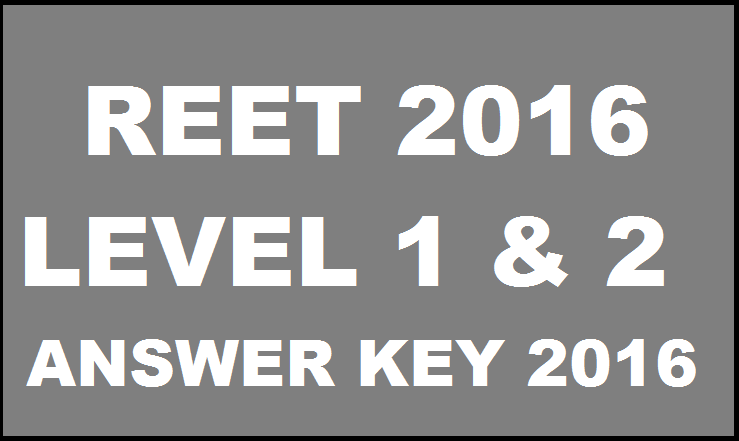 REET 2016 Level 1 & Level 2 Answer Key With Expected Cutoff Marks