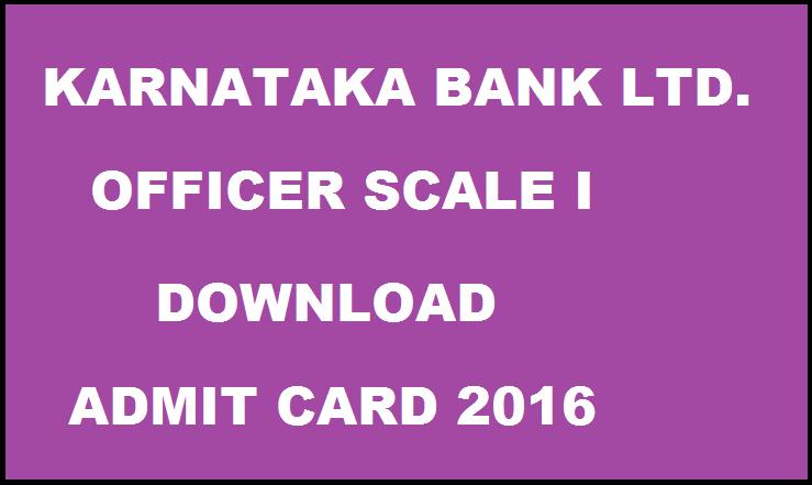 Karnataka Bank Officers (Scale I) 2016 Admit Card