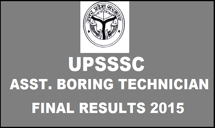 UPSSSC Assistant Boring Technician Final Interview Result 2015| Check Here @ upsssc.gov.in