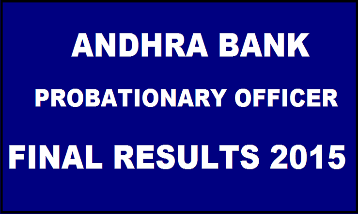 Andhra Bank PO Final Interview Results 2015 Declared| Check List Of Selected Candidates