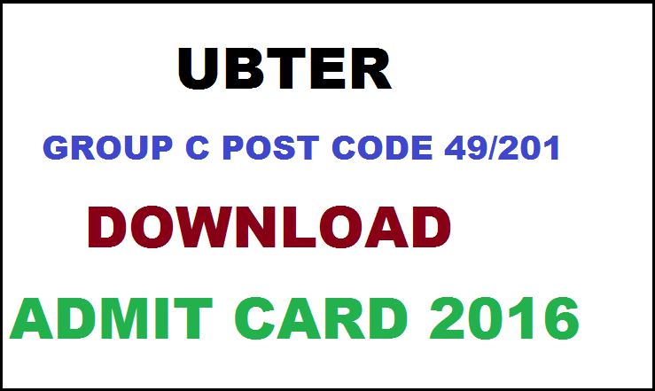 UBTER Group C Post Code 49/201 Admit Card 2016