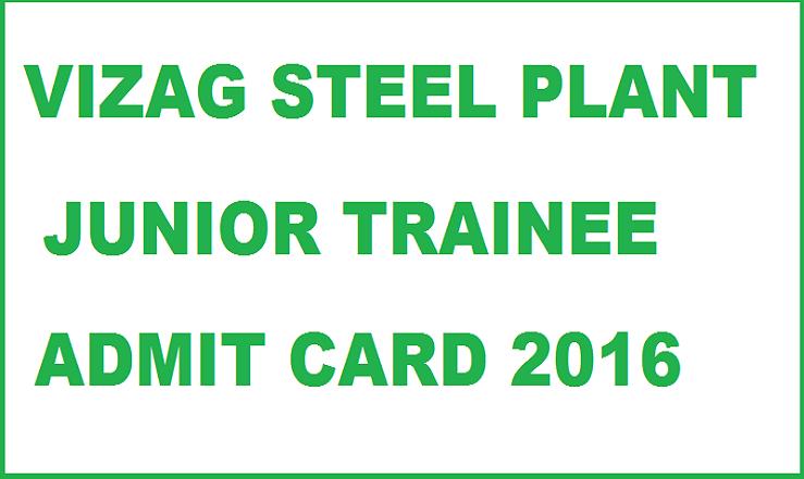Vizag Steel Junior Trainee Admit Card 2016  Download @ www.vizagsteel.com For 28th Feb Exam