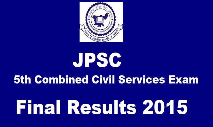 Jharkhand PSC Final Results 2015 Declared @ www.jpsc.gov.in| Check JPSC 5th Combined Civil Services Selected Candidates List