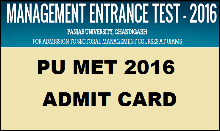 PU MET Admit Card 2016 Download @ met.puchd.ac.in From Today