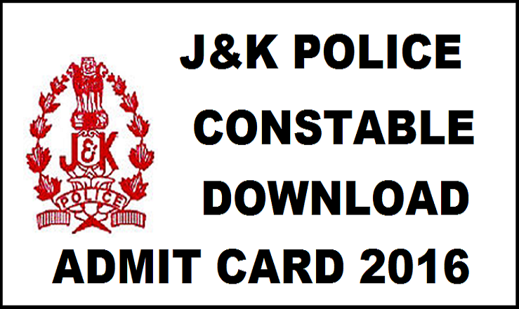 JK Police Constable Admit Card 2016| Download Armed/ Executive Written Exam Hall Tickets @ www.jkpolice.gov.in