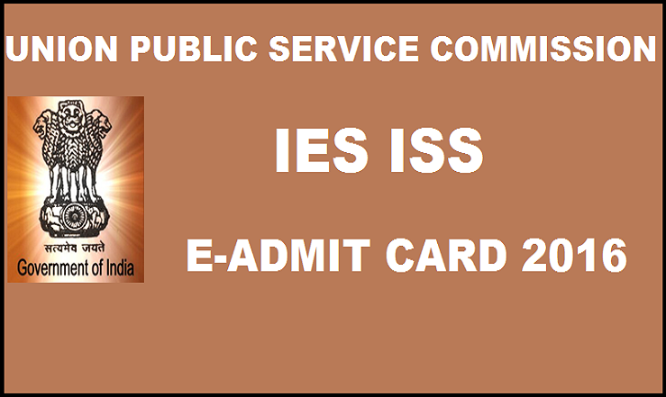 UPSC IES ISS E-Admit Card 2016 Released| Download @ upsc.gov.in