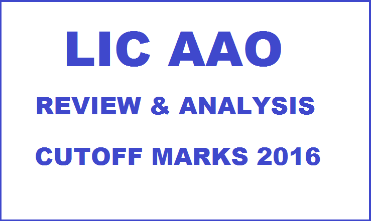 LIC AAO Review & Exam Analysis 2016 For Slot I/II/III/IV 5th March With Cutoff Marks