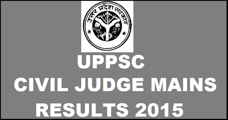 UPPSC Civil Judge PCS J Main Exam Results 2015 Declared @ uppsc.up.nic.in | Check List of Selected Candidates For Interview
