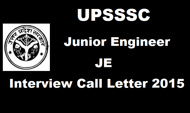 UPSSSC Junior Engineer (JE) Interview Call Letter 2016 Released Download @ upsssc.gov.in