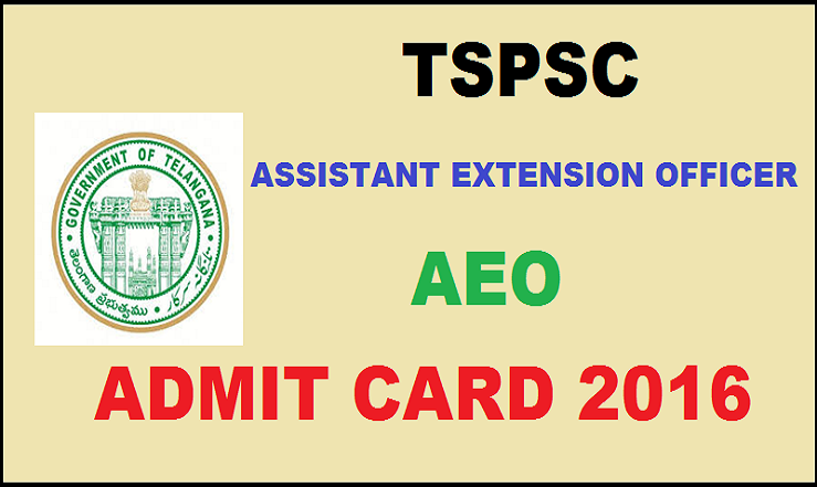 TSPSC AEO Admit Card 2016| Download Assistant Extension Officer Hall Tickets @ www.tspsc.gov.in