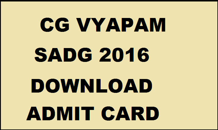 CG Vyapam SADG Admit Card 2016| Download For Assistant Steno DEO @ cgvyapam.cgstate.gov.in