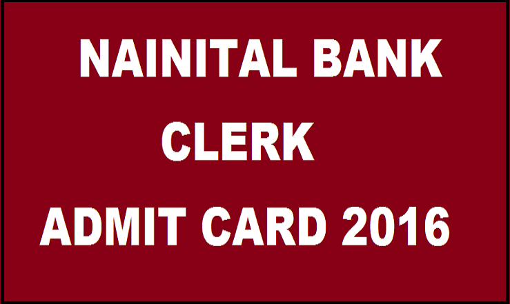 Nainital Bank Clerk Admit Card 2016| Check Candidates List For 20th March Online Exam