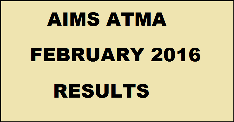 ATMA Results 2016 Declared| Check AIMS ATMA February Results @ www.atmaaims.com