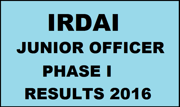 IRDAI Junior Officer Phase I Results 2016 Declared| Check JO Online Exam Results @ www.irdai.gov.in